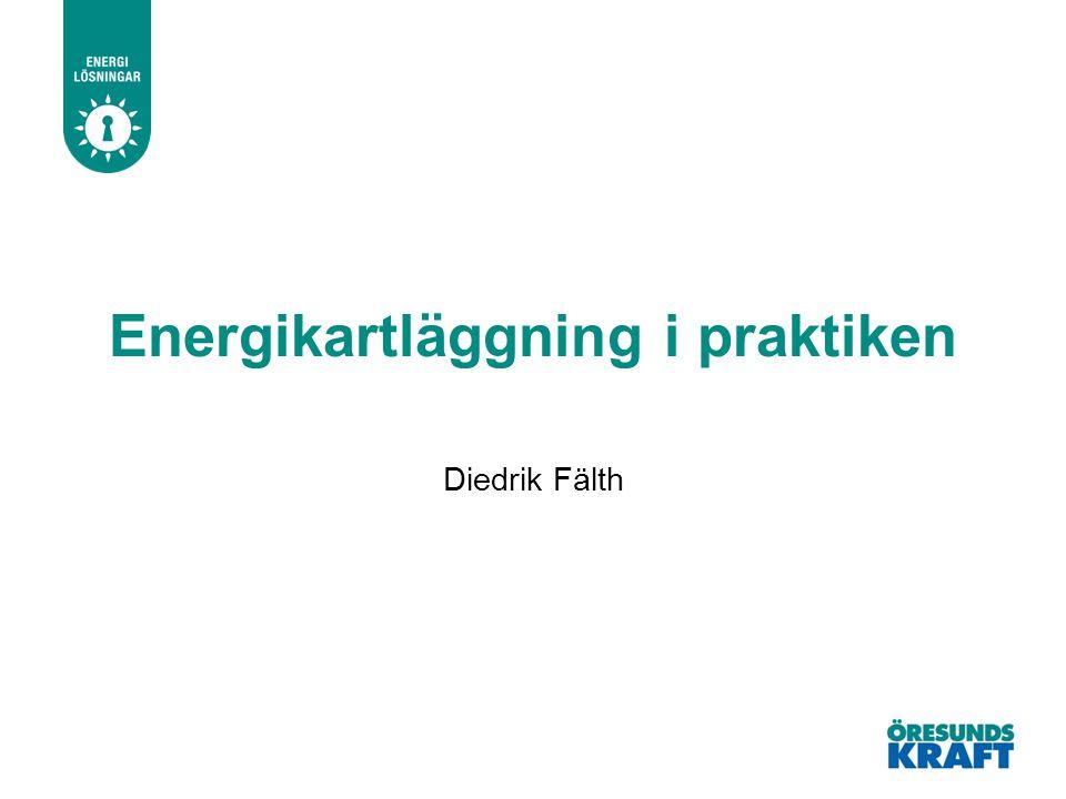 Energikartläggning i praktiken Diedrik Fälth