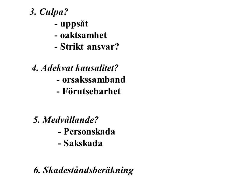 3.Culpa. - uppsåt - oaktsamhet - Strikt ansvar. 4.