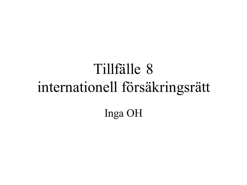 Tillfälle 8 internationell försäkringsrätt Inga OH