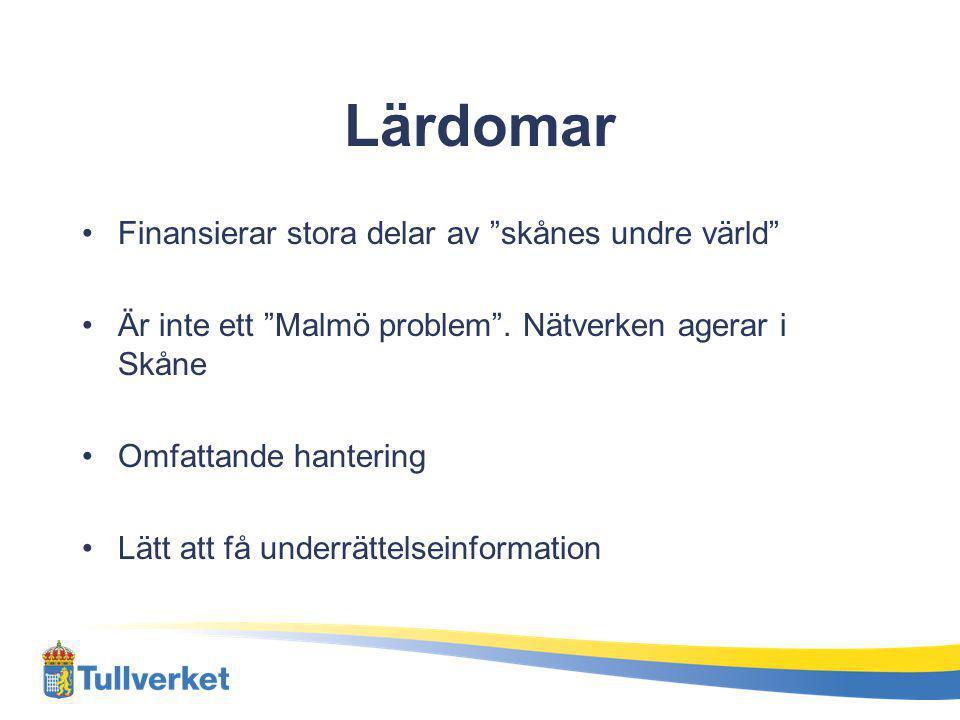 """Lärdomar Finansierar stora delar av """"skånes undre värld"""" Är inte ett """"Malmö problem"""". Nätverken agerar i Skåne Omfattande hantering Lätt att få underr"""