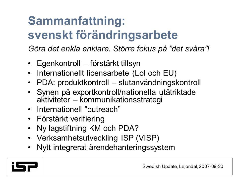 """Swedish Update, Lejondal, 2007-09-20 Sammanfattning: svenskt förändringsarbete Göra det enkla enklare. Större fokus på """"det svåra""""! Egenkontroll – för"""