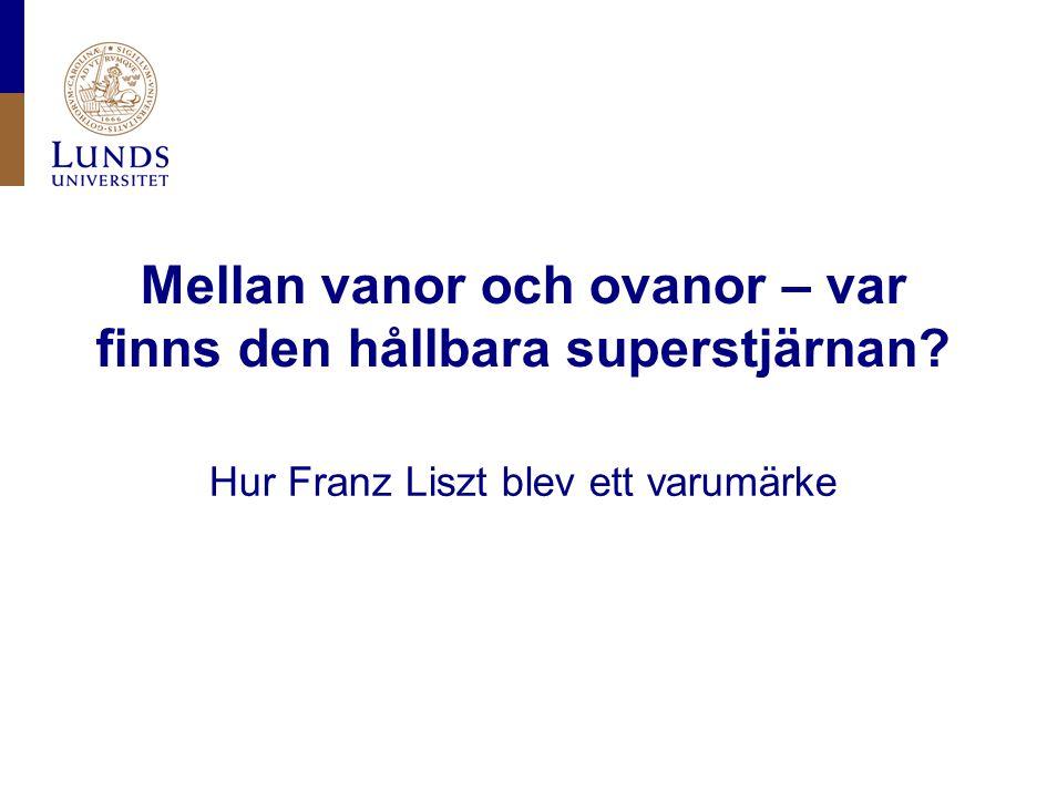 Lunds universitet / FD Marion Lamberth / kulturvetenskaper-musikvetenskap / HT-dagar / 23 mars 2012 Franz Liszt (1832) - aspiranten