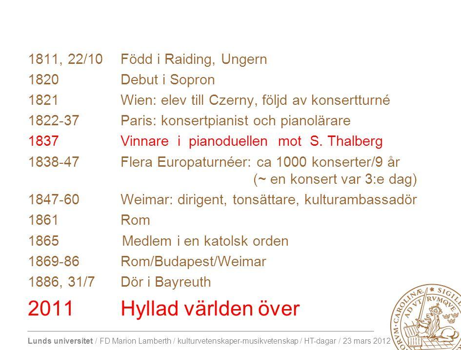 Lunds universitet / FD Marion Lamberth / kulturvetenskaper-musikvetenskap / HT-dagar / 23 mars 2012 HUR LYCKADES HAN?