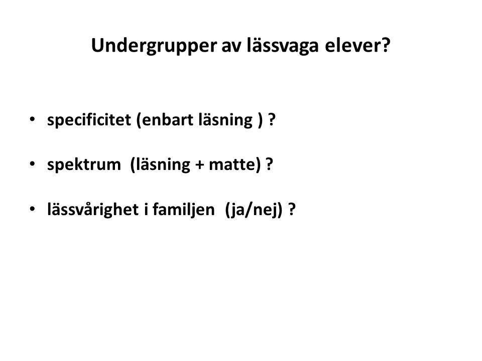 Undergrupper av lässvaga elever. specificitet (enbart läsning ) .