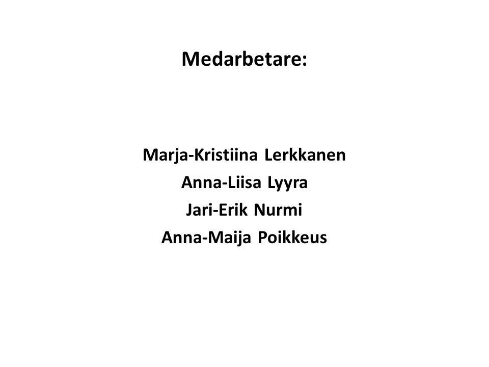 Medarbetare: Marja-Kristiina Lerkkanen Anna-Liisa Lyyra Jari-Erik Nurmi Anna-Maija Poikkeus