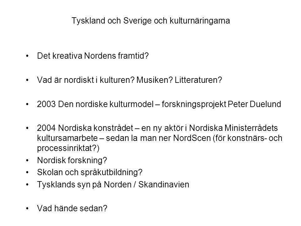 Tyskland och Sverige och kulturnäringarna Det kreativa Nordens framtid.