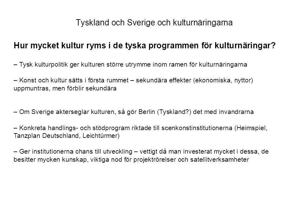 Tyskland och Sverige och kulturnäringarna Hur mycket kultur ryms i de tyska programmen för kulturnäringar.