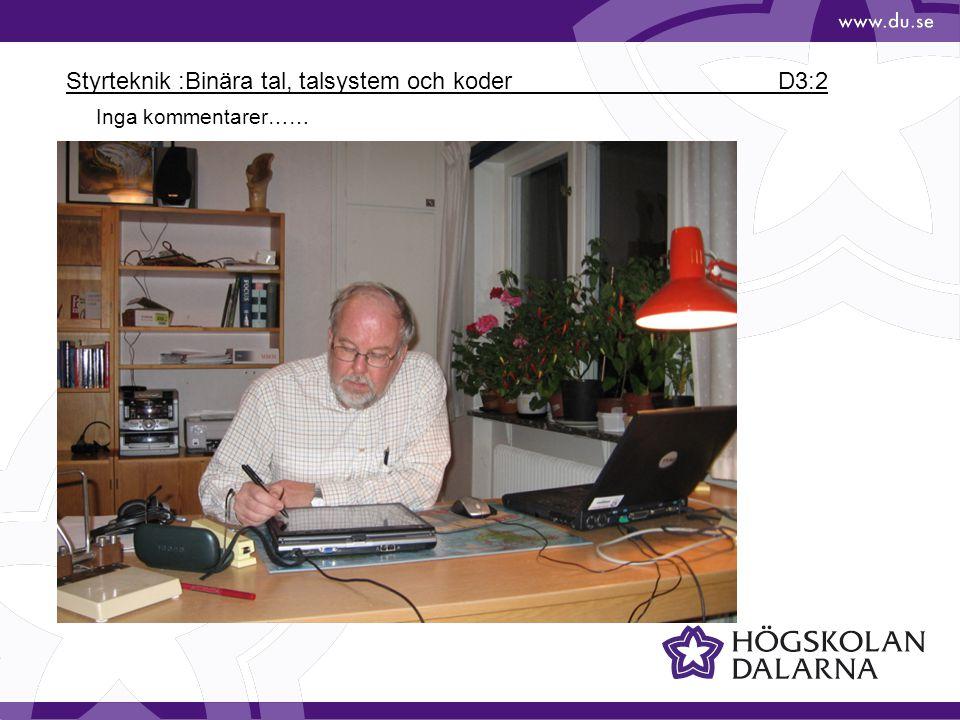 Styrteknik :Binära tal, talsystem och koder D3:13 Binary numbers come in three basic forms - a bit, a byte and a word.