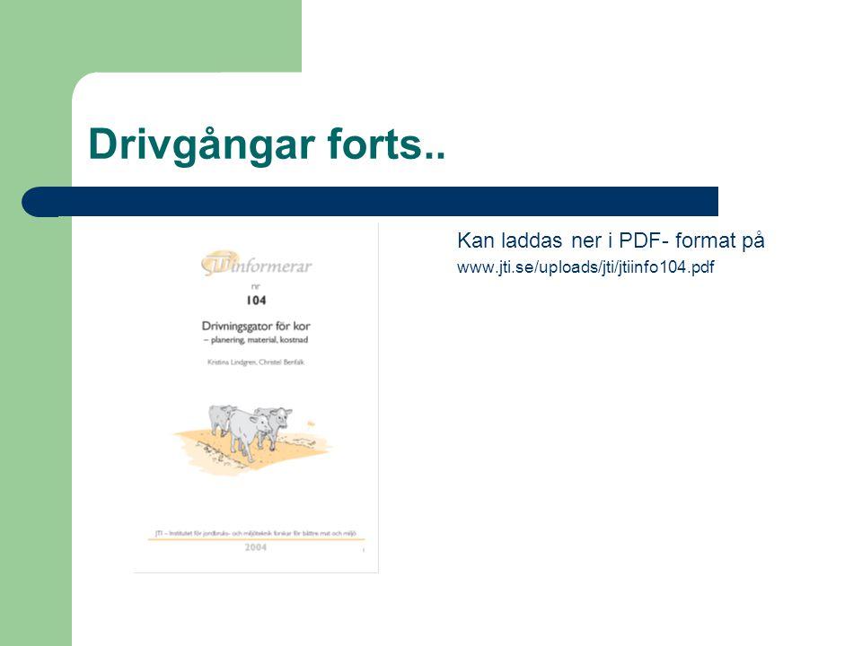 Drivgångar forts.. Kan laddas ner i PDF- format på www.jti.se/uploads/jti/jtiinfo104.pdf