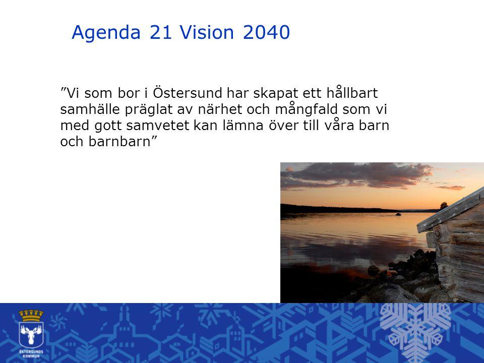Vi som bor i Östersund har skapat ett hållbart samhälle präglat av närhet och mångfald som vi med gott samvetet kan lämna över till våra barn och barnbarn Agenda 21 Vision 2040