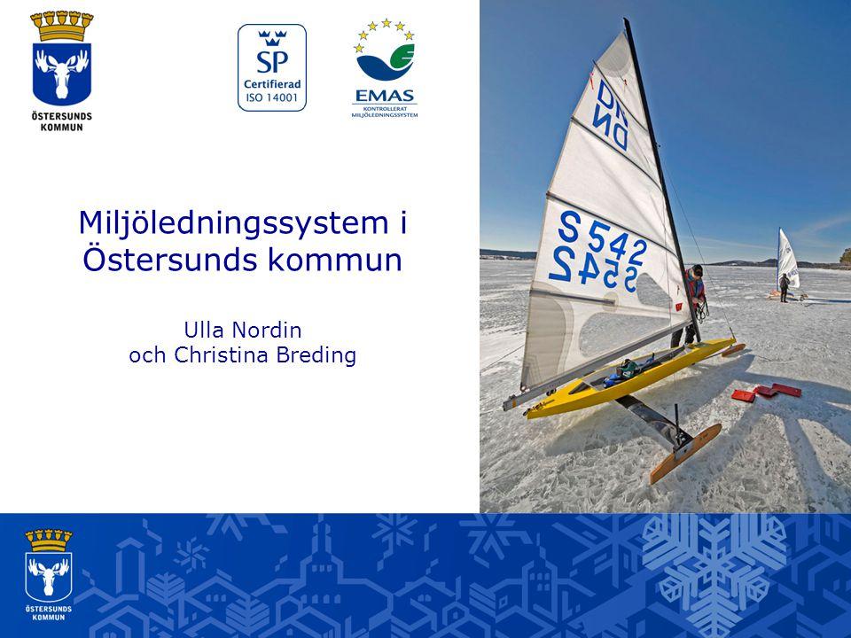 Miljöledningssystem i Östersunds kommun Ulla Nordin och Christina Breding