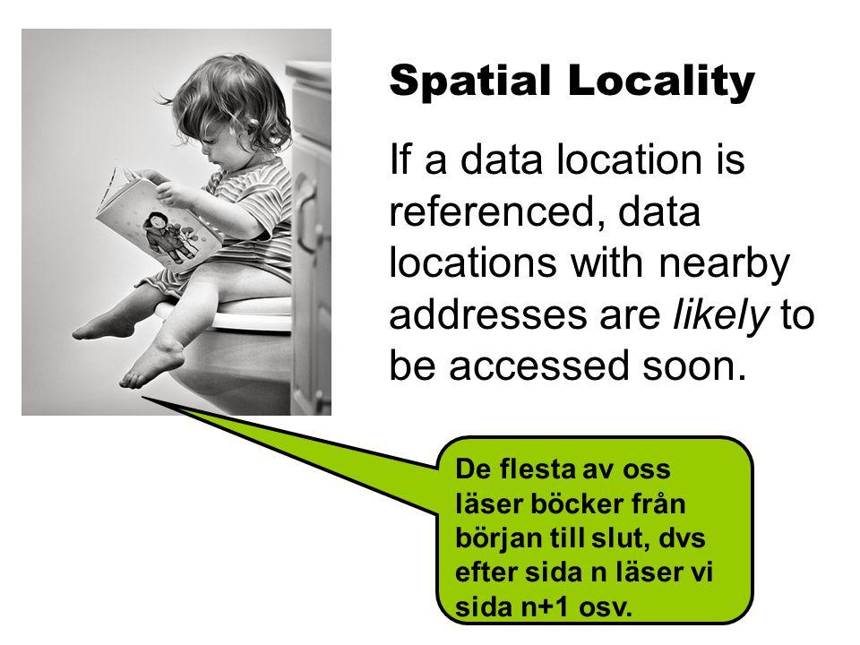 OK, så långt har vi utnyttjat temporal locality.
