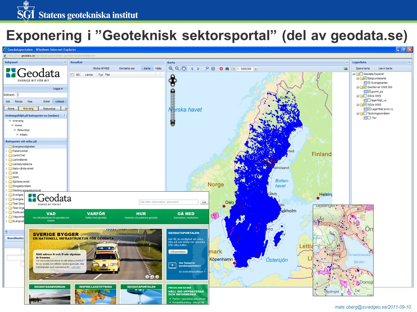 mats.oberg@swedgeo.se/2011-09-10 Exponering i Geoteknisk sektorsportal (del av geodata.se)