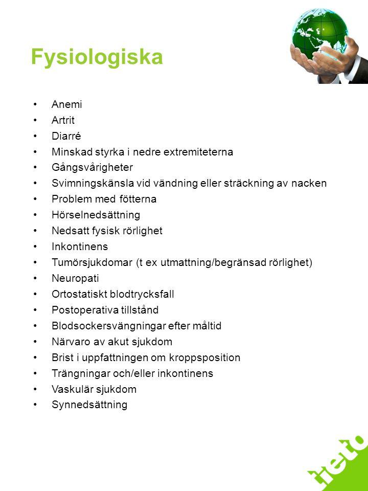 Handläggningsprocessen Anemi Artrit Diarré Minskad styrka i nedre extremiteterna Gångsvårigheter Svimningskänsla vid vändning eller sträckning av nack