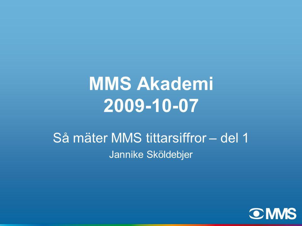 MMS Akademi 2009-10-07 Så mäter MMS tittarsiffror – del 1 Jannike Sköldebjer