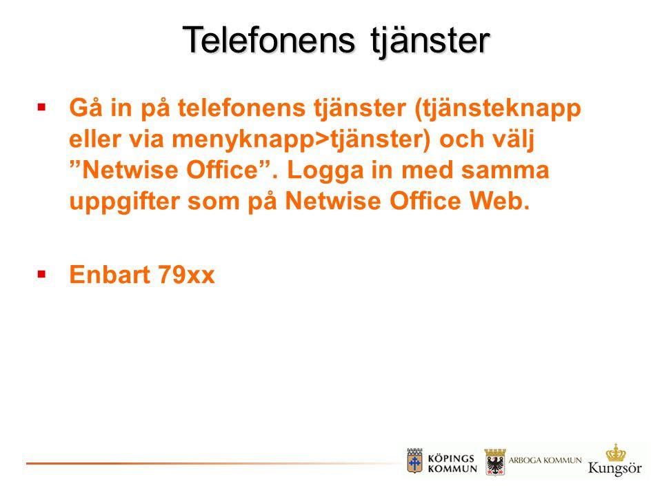 """Telefonens tjänster  Gå in på telefonens tjänster (tjänsteknapp eller via menyknapp>tjänster) och välj """"Netwise Office"""". Logga in med samma uppgifter"""