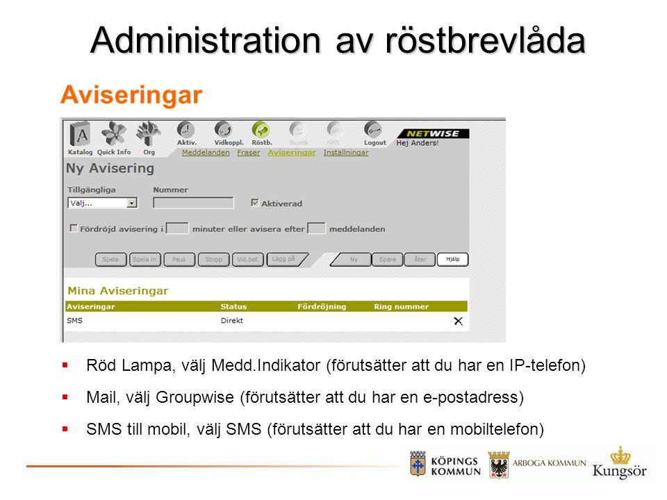 Administration av röstbrevlåda Aviseringar  Röd Lampa, välj Medd.Indikator (förutsätter att du har en IP-telefon)  Mail, välj Groupwise (förutsätter