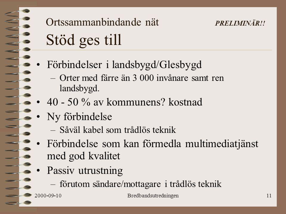 2000-09-10Bredbandsutredningen11 Ortssammanbindande nät PRELIMINÄR!.