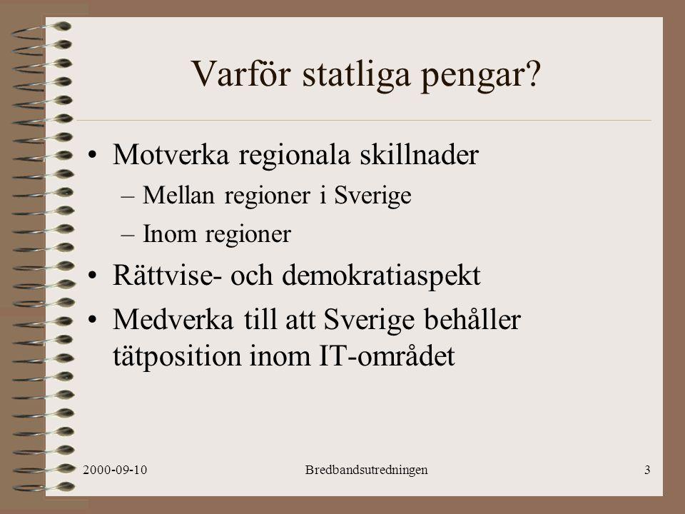 2000-09-10Bredbandsutredningen14 PRELIMINÄR!.Administrativt Stöd, forts.