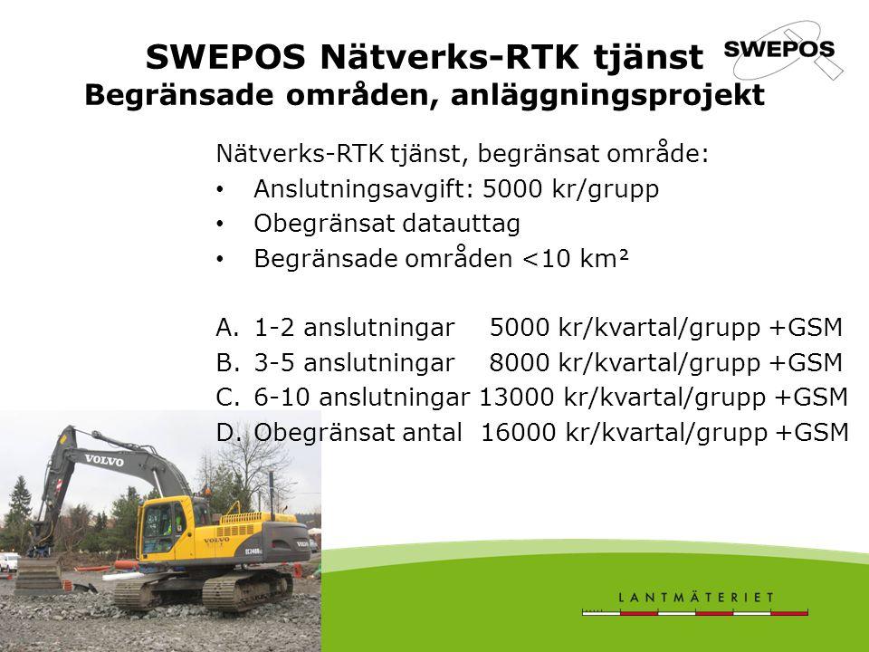 SWEPOS Nätverks-RTK tjänst Begränsade områden, anläggningsprojekt Nätverks-RTK tjänst, begränsat område: Anslutningsavgift: 5000 kr/grupp Obegränsat datauttag Begränsade områden <10 km A.1-2 anslutningar 5000 kr/kvartal/grupp +GSM B.3-5 anslutningar 8000 kr/kvartal/grupp +GSM C.6-10 anslutningar 13000 kr/kvartal/grupp +GSM D.Obegränsat antal 16000 kr/kvartal/grupp +GSM