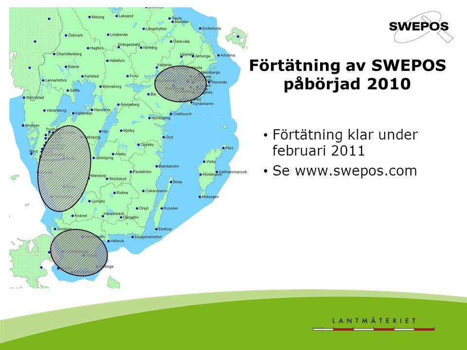 Förtätning av SWEPOS påbörjad 2010 Förtätning klar under februari 2011 Se www.swepos.com