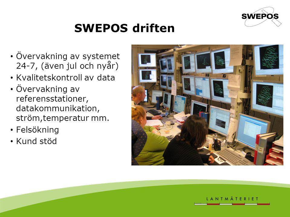 SWEPOS driften Övervakning av systemet 24-7, (även jul och nyår) Kvalitetskontroll av data Övervakning av referensstationer, datakommunikation, ström,temperatur mm.