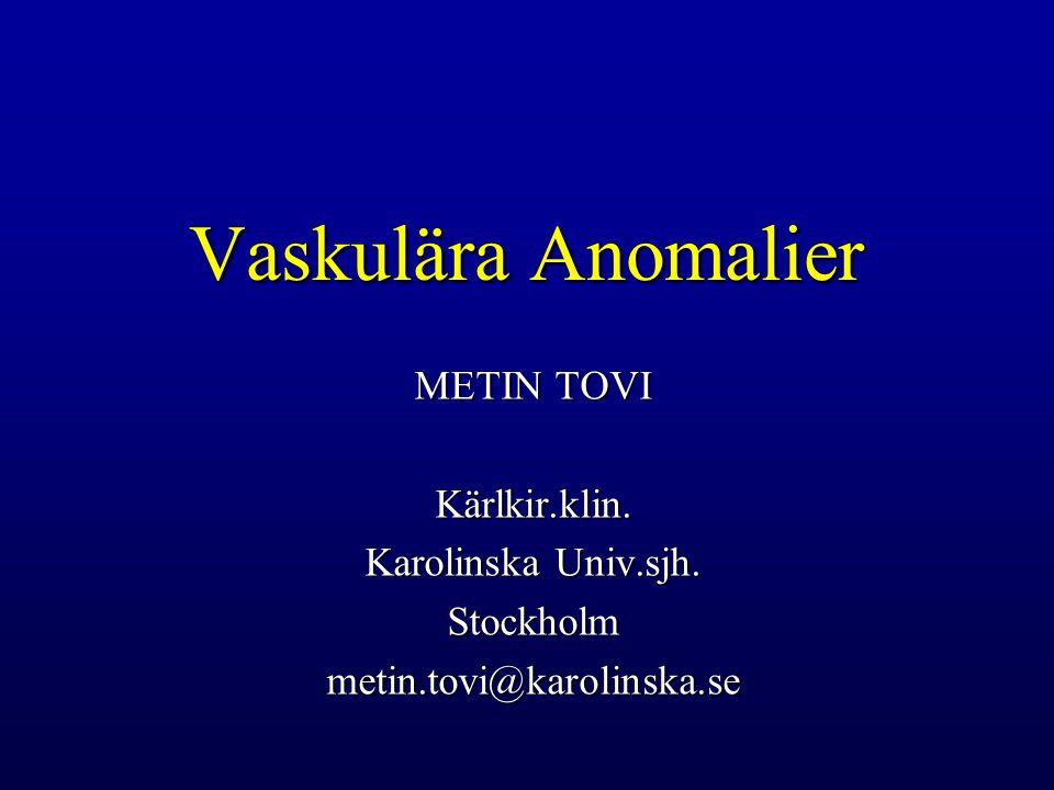 Vaskulära Anomalier 4 – 10% av nyfödda har vaskulär anomali 4 – 10% av nyfödda har vaskulär anomali 90% utgörs av infantila hemangiom 90% utgörs av infantila hemangiom MT