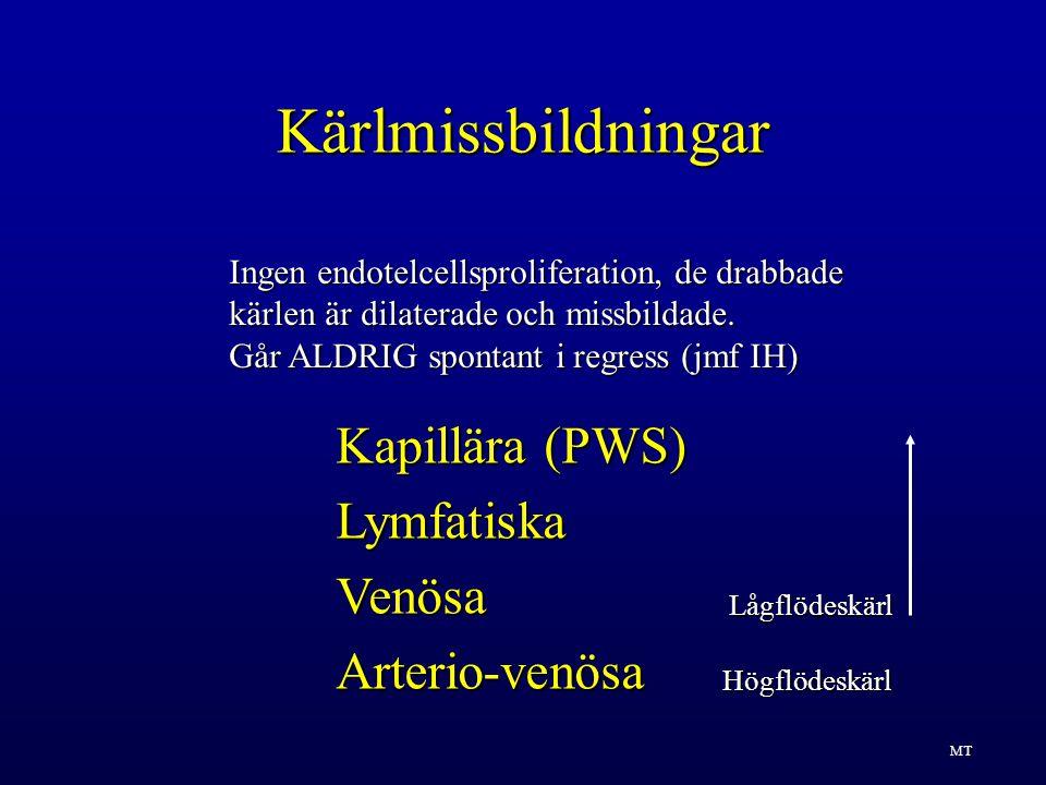 Kärlmissbildningar Kapillära (PWS) LymfatiskaVenösaArterio-venösa Ingen endotelcellsproliferation, de drabbade kärlen är dilaterade och missbildade.