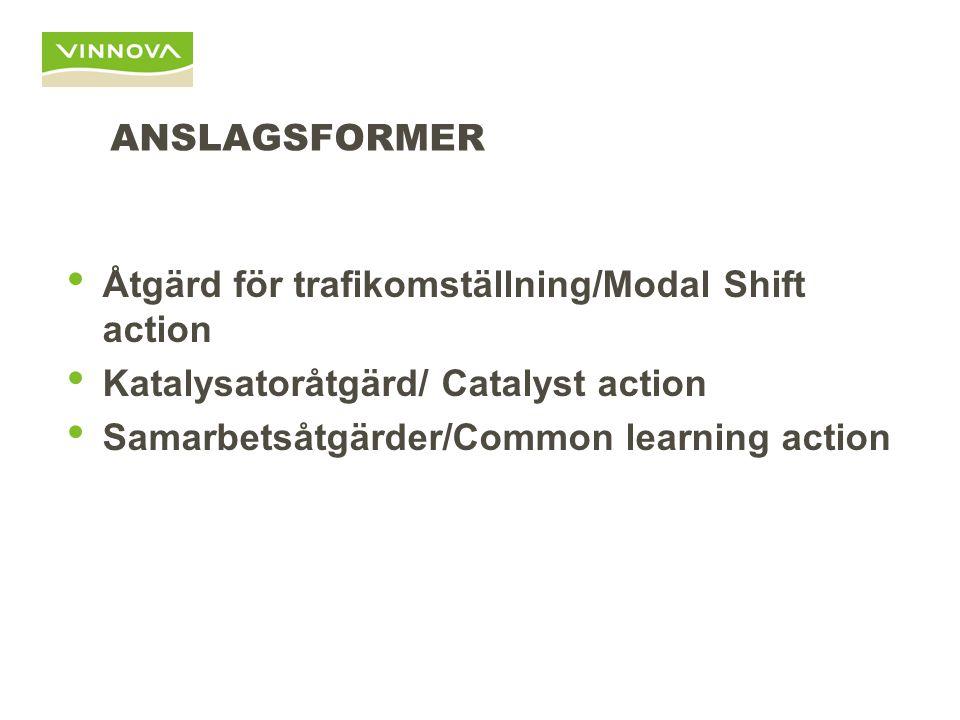 ANSLAGSFORMER Åtgärd för trafikomställning/Modal Shift action Katalysatoråtgärd/ Catalyst action Samarbetsåtgärder/Common learning action