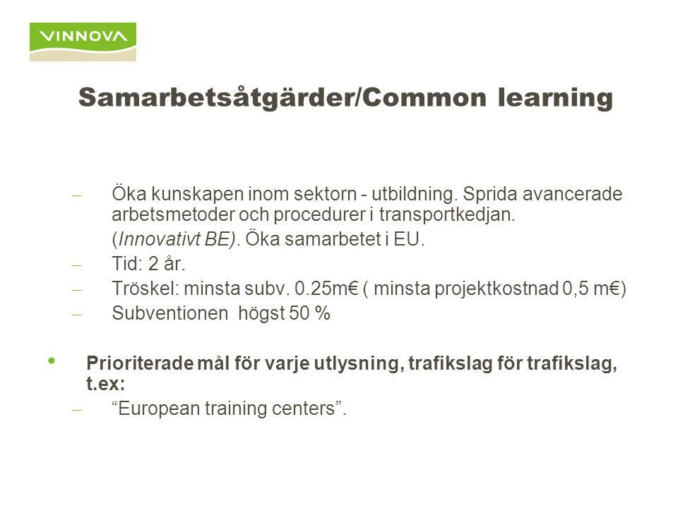 Samarbetsåtgärder/Common learning – Öka kunskapen inom sektorn - utbildning. Sprida avancerade arbetsmetoder och procedurer i transportkedjan. (Innova