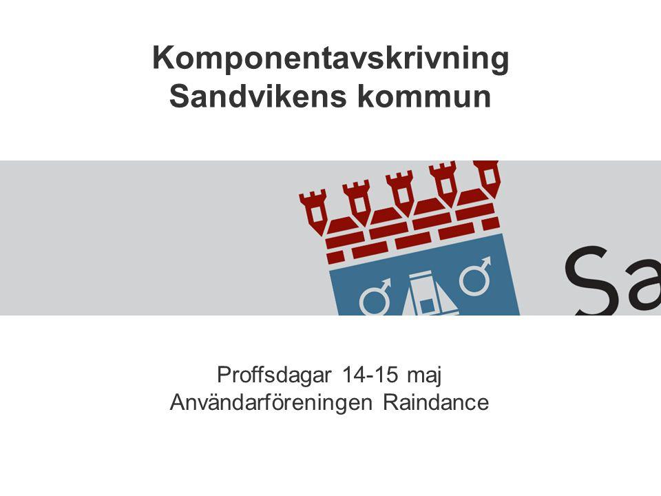 Komponentavskrivning Sandvikens kommun Proffsdagar 14-15 maj Användarföreningen Raindance