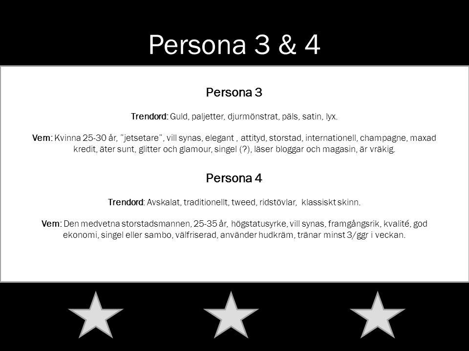 """Persona 3 & 4 Persona 3 Trendord: Guld, paljetter, djurmönstrat, päls, satin, lyx. Vem: Kvinna 25-30 år, """"jetsetare"""", vill synas, elegant, attityd, st"""