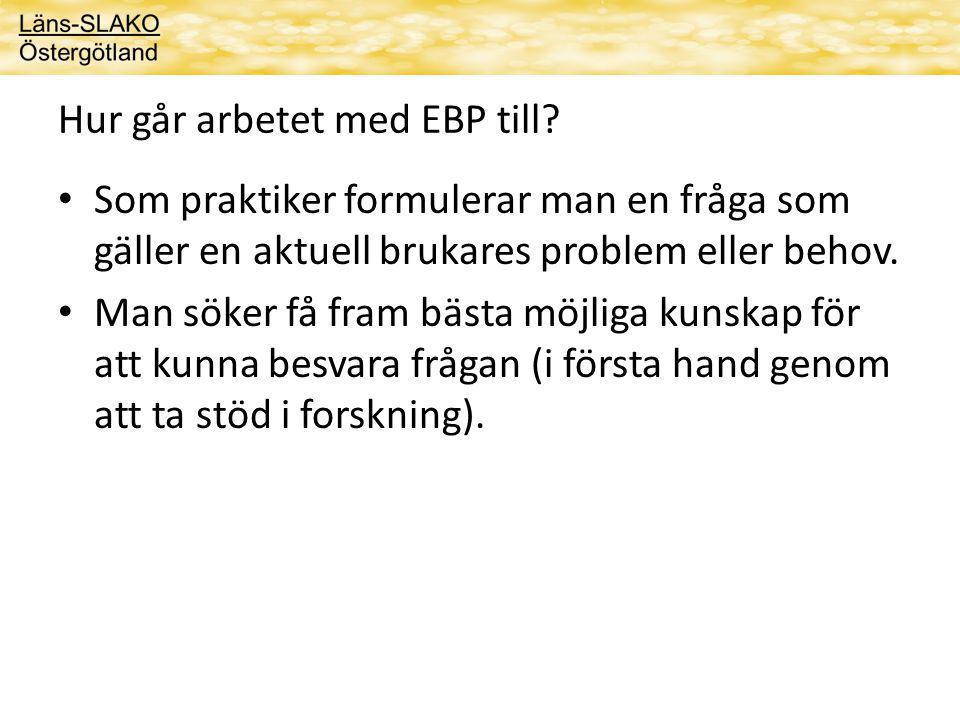 Hur går arbetet med EBP till.