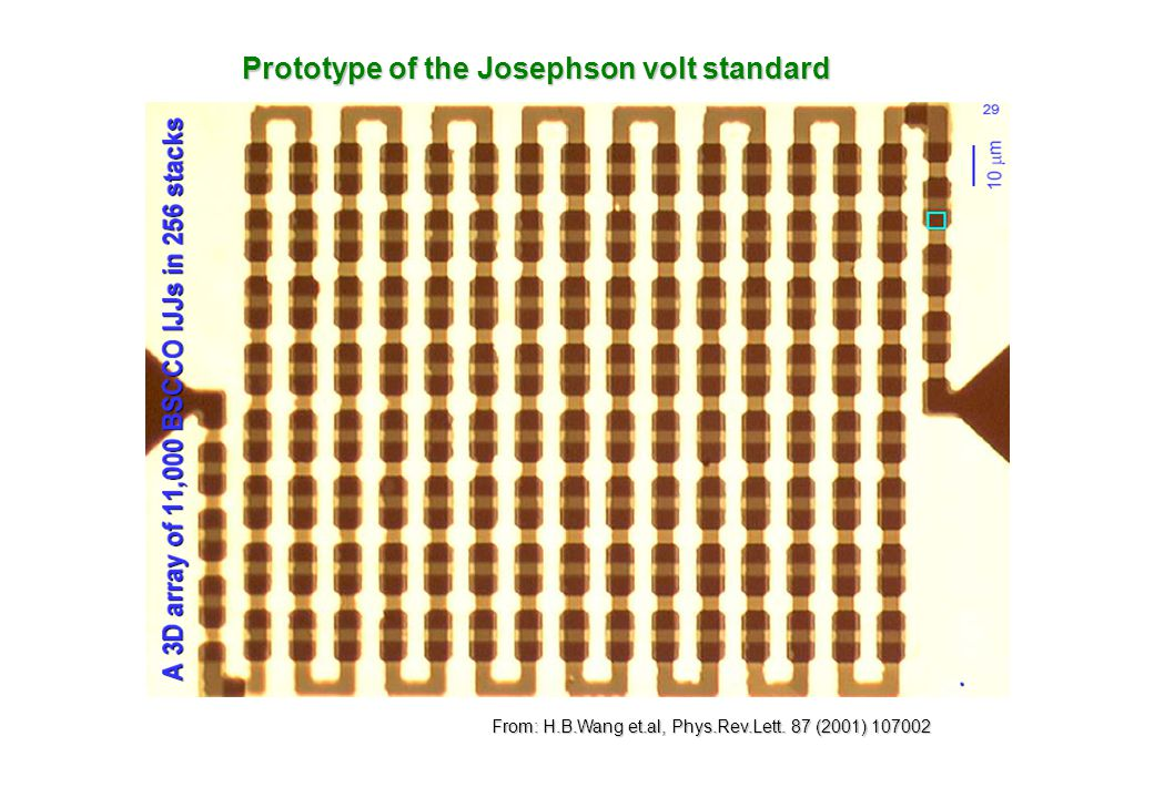 From: H.B.Wang et.al, Phys.Rev.Lett. 87 (2001) 107002 Prototype of the Josephson volt standard