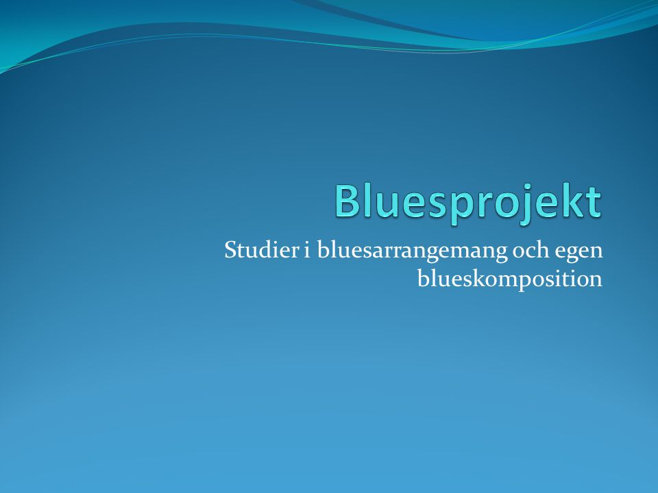 Studier i bluesarrangemang och egen blueskomposition