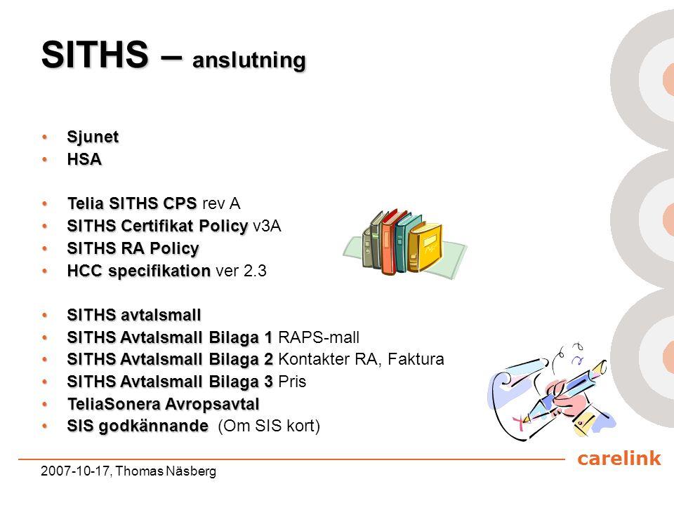 carelink 2007-10-17, Thomas Näsberg SITHS – anslutning SjunetSjunet HSAHSA Telia SITHS CPSTelia SITHS CPS rev A SITHS Certifikat PolicySITHS Certifika