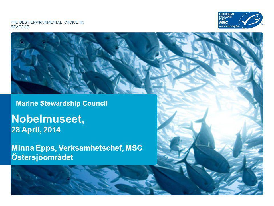Inga licensavgifter för skolor och dagis Stimulerande för ledning och personal Tema dag för barn Ca 70 % av den fisk som serveras i skolor kommer från en MSC-certifierad leverantör Varför är inte fler kommuner MSC-certifierade.