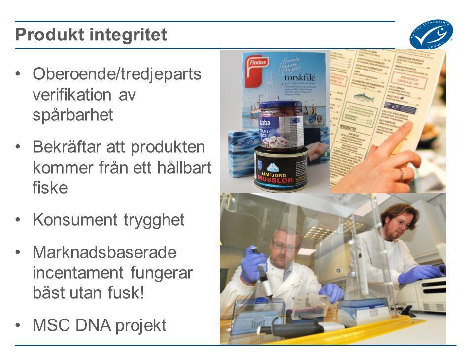Oberoende/tredjeparts verifikation av spårbarhet Bekräftar att produkten kommer från ett hållbart fiske Konsument trygghet Marknadsbaserade incentamen