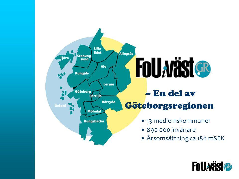 13 medlemskommuner 890 000 invånare Årsomsättning ca 180 mSEK – En del av Göteborgsregionen