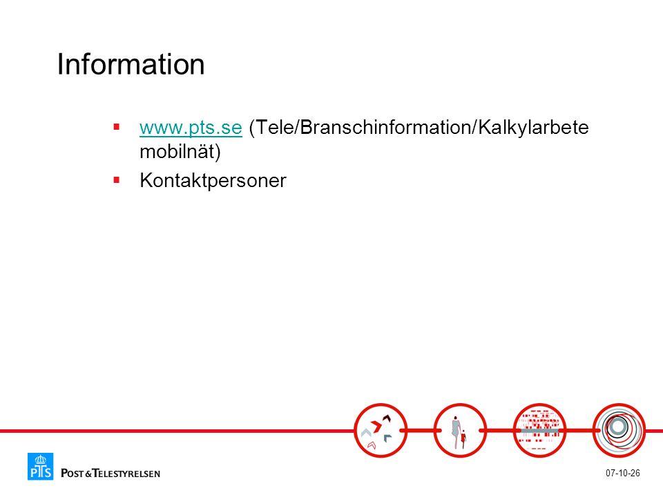 07-10-26 Information  www.pts.se (Tele/Branschinformation/Kalkylarbete mobilnät) www.pts.se  Kontaktpersoner