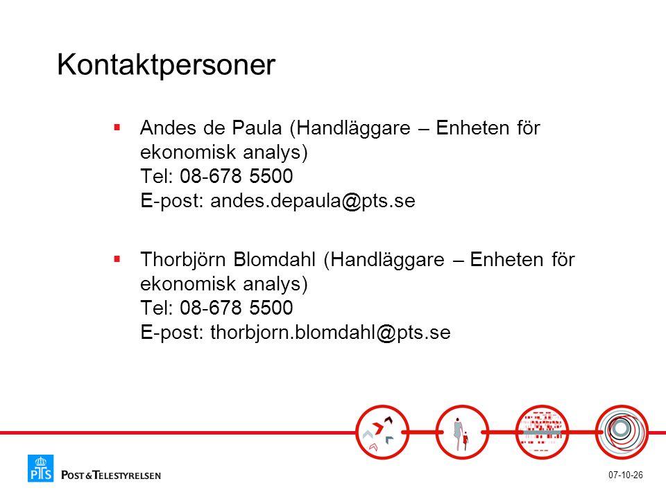 07-10-26 Kontaktpersoner  Andes de Paula (Handläggare – Enheten för ekonomisk analys) Tel: 08-678 5500 E-post: andes.depaula@pts.se  Thorbjörn Blomd