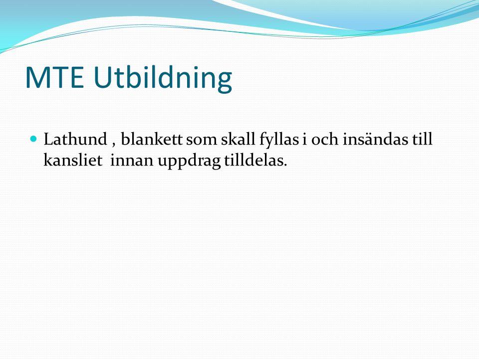 MTE Utbildning Lathund, blankett som skall fyllas i och insändas till kansliet innan uppdrag tilldelas.