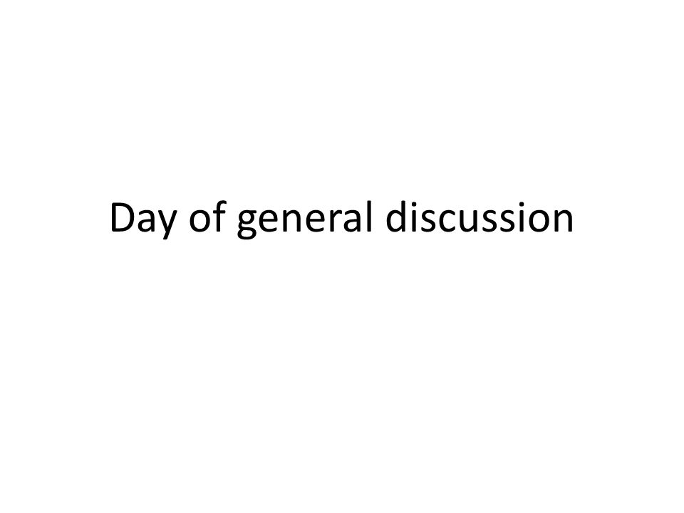 Day of general discussion
