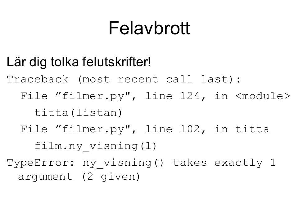 """Felavbrott Lär dig tolka felutskrifter! Traceback (most recent call last): File """"filmer.py"""