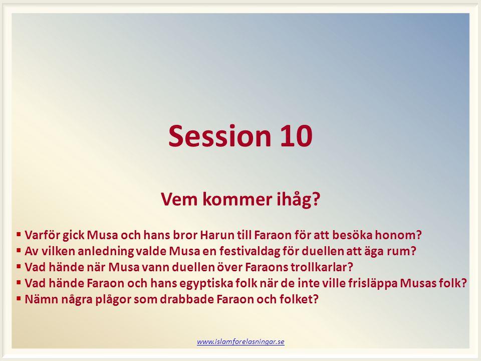 www.islamforelasningar.se Session 10 Vem kommer ihåg.