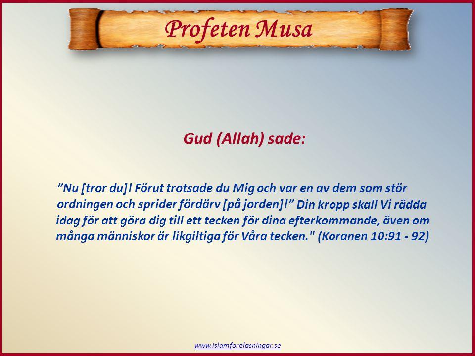 www.islamforelasningar.se Musas folk begär det oförståeliga Profeten Musa  Bini Israil begär av Musa att få göra en avgud att dyrka Han svarade: Ni är sannerligen ett dåraktigt släkte.