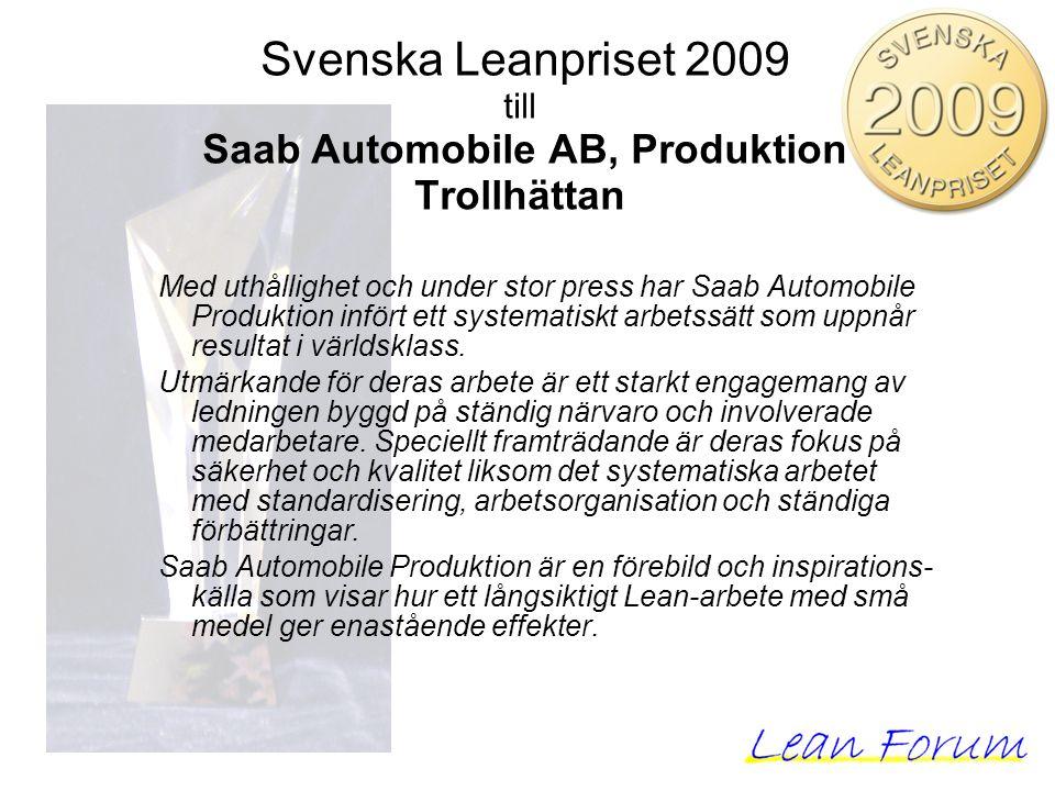 Med uthållighet och under stor press har Saab Automobile Produktion infört ett systematiskt arbetssätt som uppnår resultat i världsklass. Utmärkande f