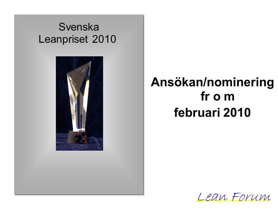 Svenska Leanpriset 2010 Ansökan/nominering fr o m februari 2010