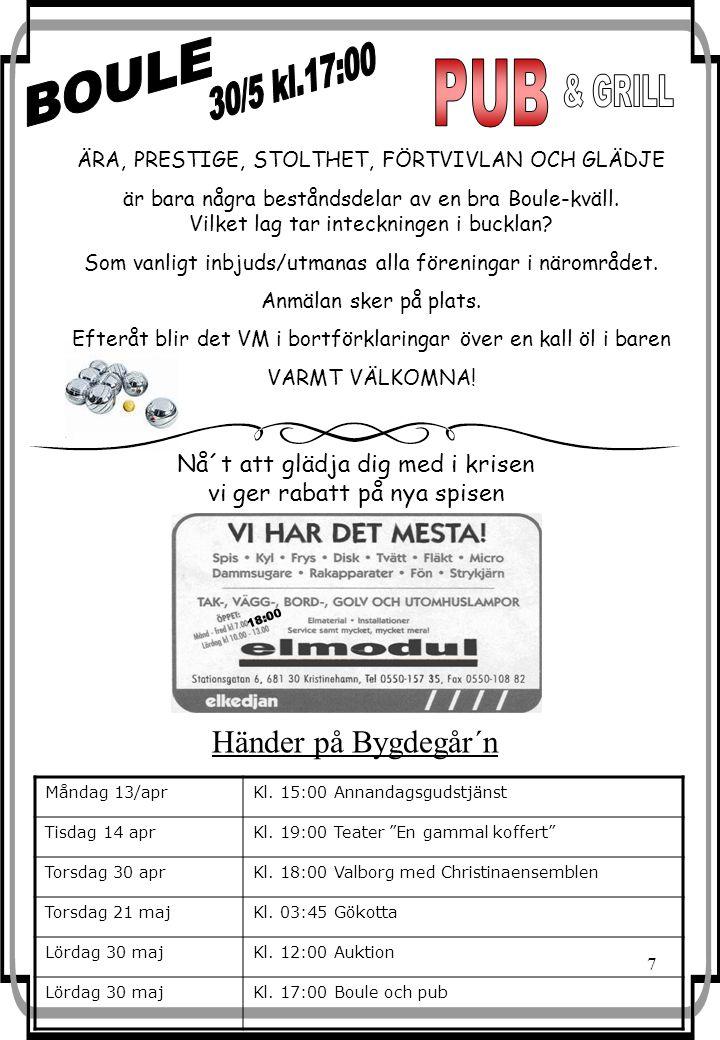 "7 Händer på Bygdegår´n Måndag 13/aprKl. 15:00 Annandagsgudstjänst Tisdag 14 aprKl. 19:00 Teater ""En gammal koffert"" Torsdag 30 aprKl. 18:00 Valborg me"