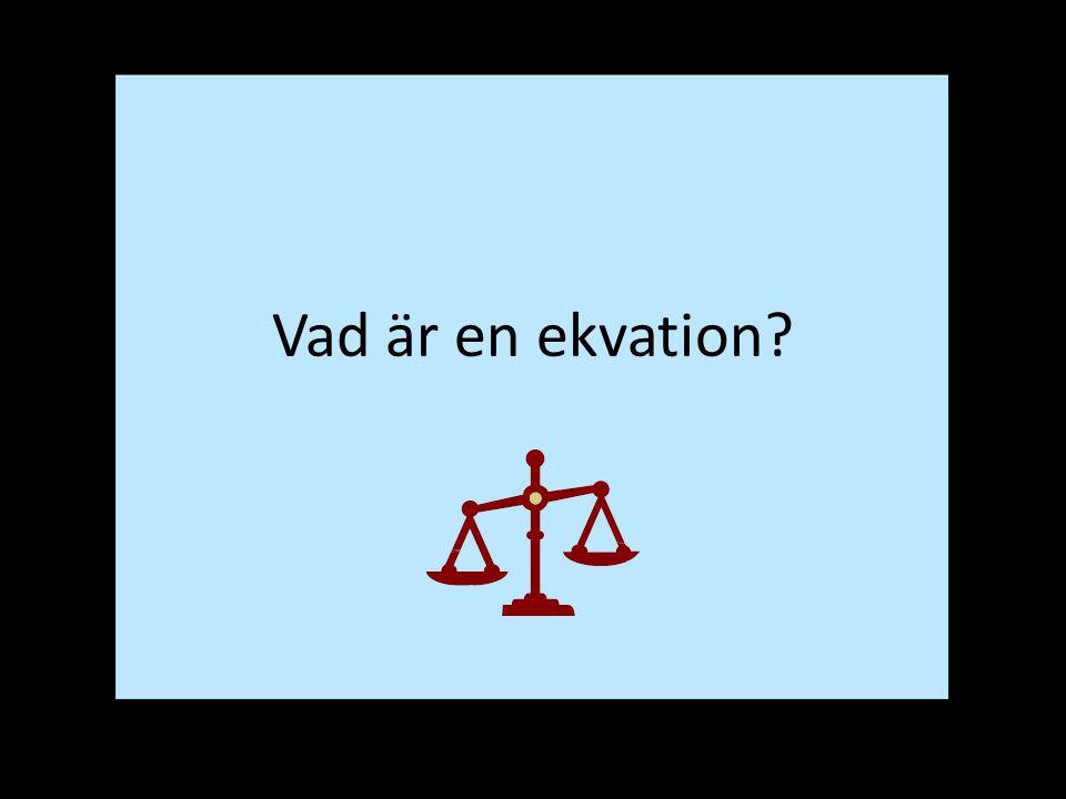 Vad är en ekvation?